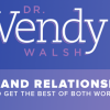 Sex & Relationships: How To Get The Best of Both Worlds / Dr. Wendy Walsh